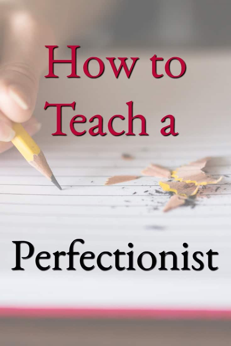 How to Teach a Perfectionist - #education #homeschool #homeschooling #edchat #teach #learn