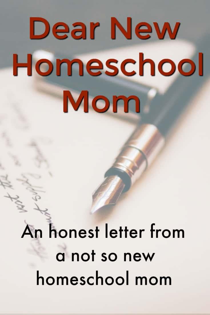 Dear New Homeschool Mom - An Honest Letter from a not so new homeschool mom - #homeschool #homeschoolencouragement #newhomeschooler