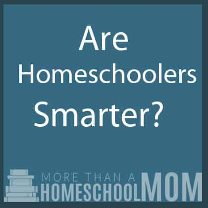 Are Homeschoolers Smarter