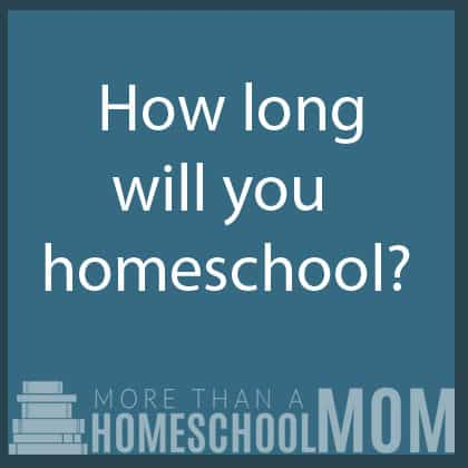 How Long will you homeschool