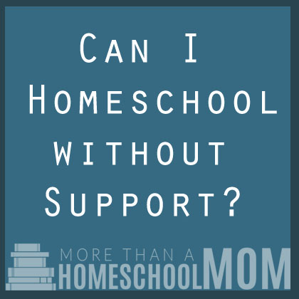 Can I homeschool without support?