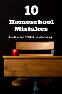 10 Homeschool Mistakes I made when I started homeschooling with tips to help you avoid them