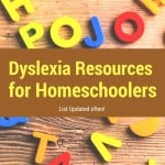 Dyslexia Resources for Homeschoolers