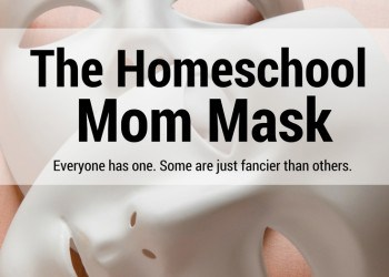 The Homeschool Mom Mask