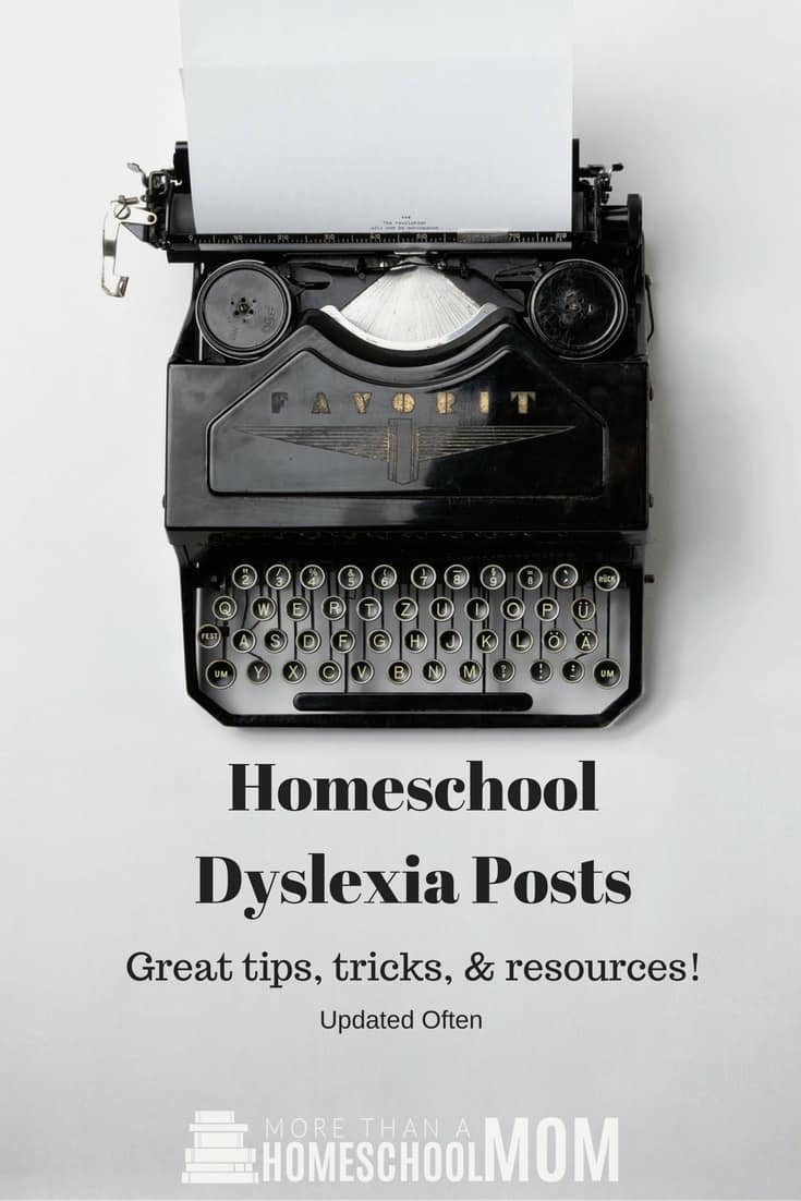 Homeschool Dyslexia Posts | Great tips, tricks, & resources!