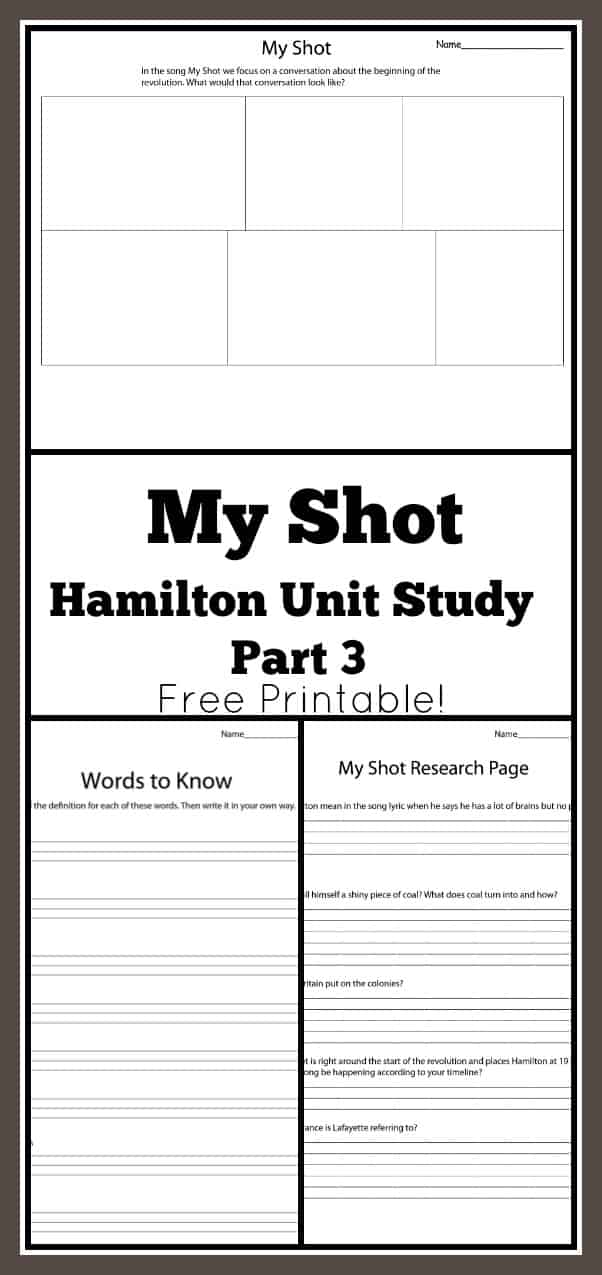 My Shot Hamilton Unit Study Part 3 - Free Printable