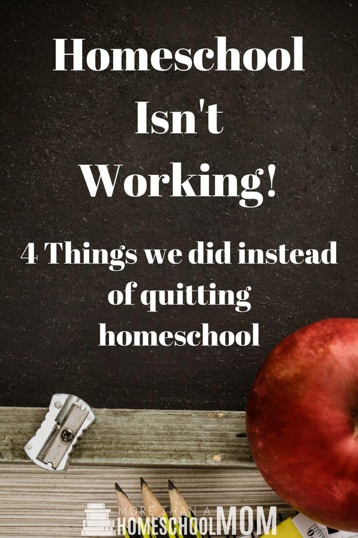 Homeschool Isn't Working! - 4 things we did instead of quitting homeschool. - #homeschool #homeschooling #homeschooltips #education #edchat #education