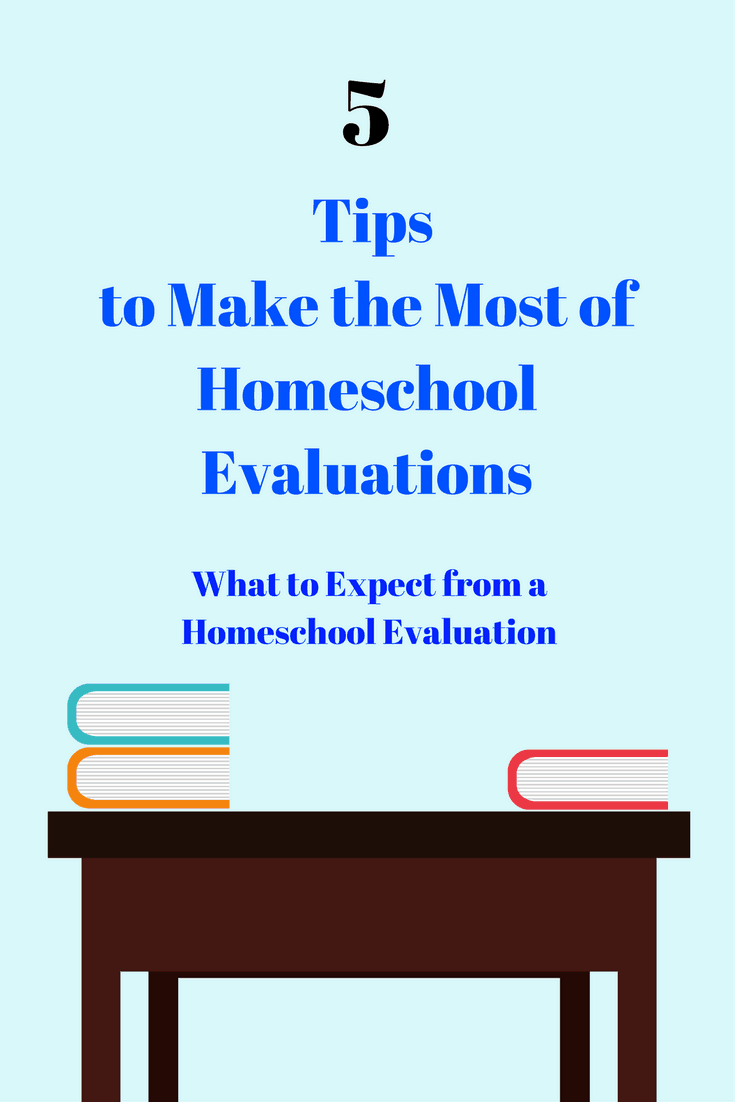 What to Expect - Homeschool Evaluation - 5 Tips to Make the Most of Homeschool Evaluations - #homeschool #education #homeschooling #edchat #homeschoolevaluation #learn