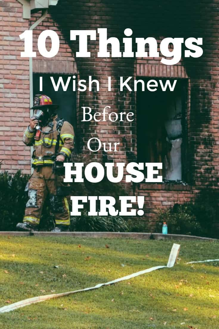 10 Things I wish I knew Before Our House Fire