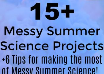 Messy Summer Science Projects
