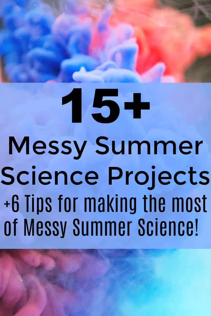 Messy Summer Science Project Ideas
